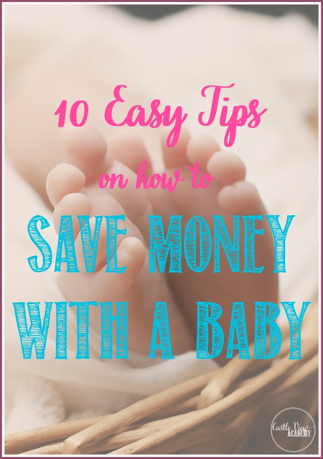 10-easy-tips-on-how-to-save-money-with-a-baby-from-castle-view-academy
