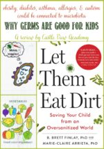 Let Them Eat Dirt; Why Germs Are Good For Kids