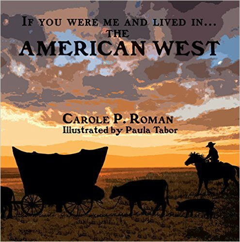Castle View Academy reviews If You Were Me And Lived in The American West by Carole P Roman