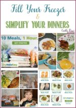 Simplify Your Dinners & Fill Your Freezer!
