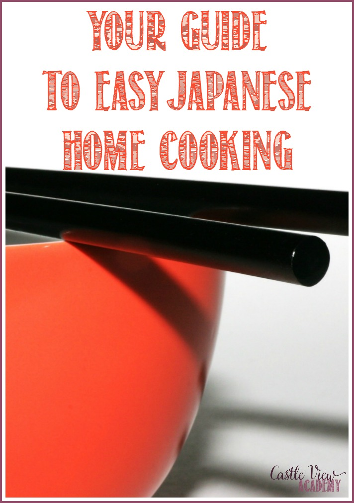 Your Guide to Easy Japanese Home Cooking, a guest post by Reviews Academy for Castle View Academy