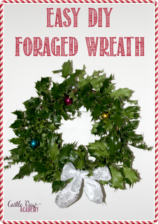 Easy DIY Foraged Christmas Wreath for pennies with Castle View Academy