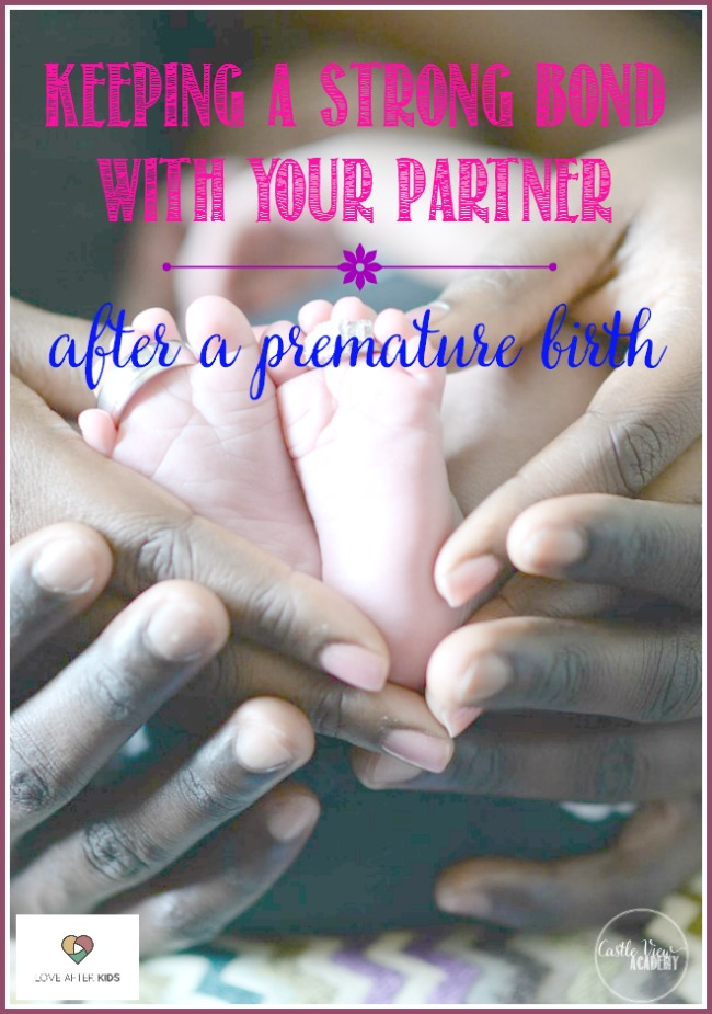 Keeping a strong bond with your partner after a pre-term birth, a guest post by David B Younger for Castle View Academy homeschool