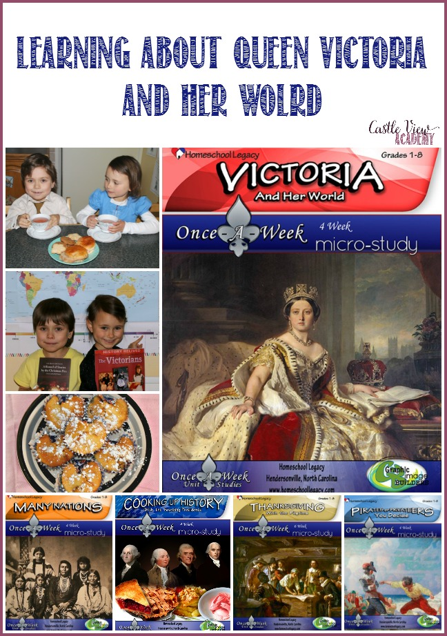 Learing about Queen Victoria and her world at Castle View Academy homeschool