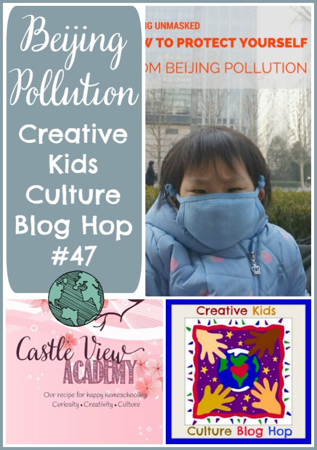 Beijing Pollution on the Creative Kids Culture Blog Hop at Castle View Academy homeschool
