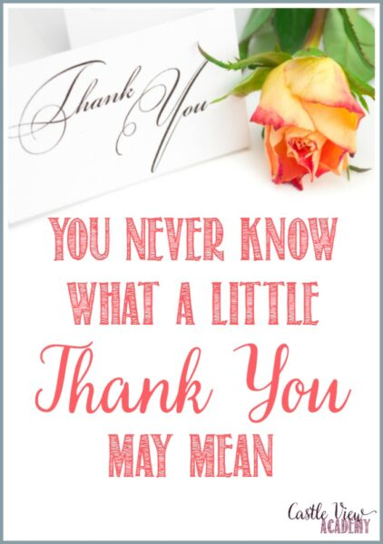 You Never Know What A Little Thank You May Mean, thoughts from Castle View Academy homeschool