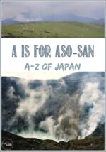 A-Z of Japan: A is for Aso-San