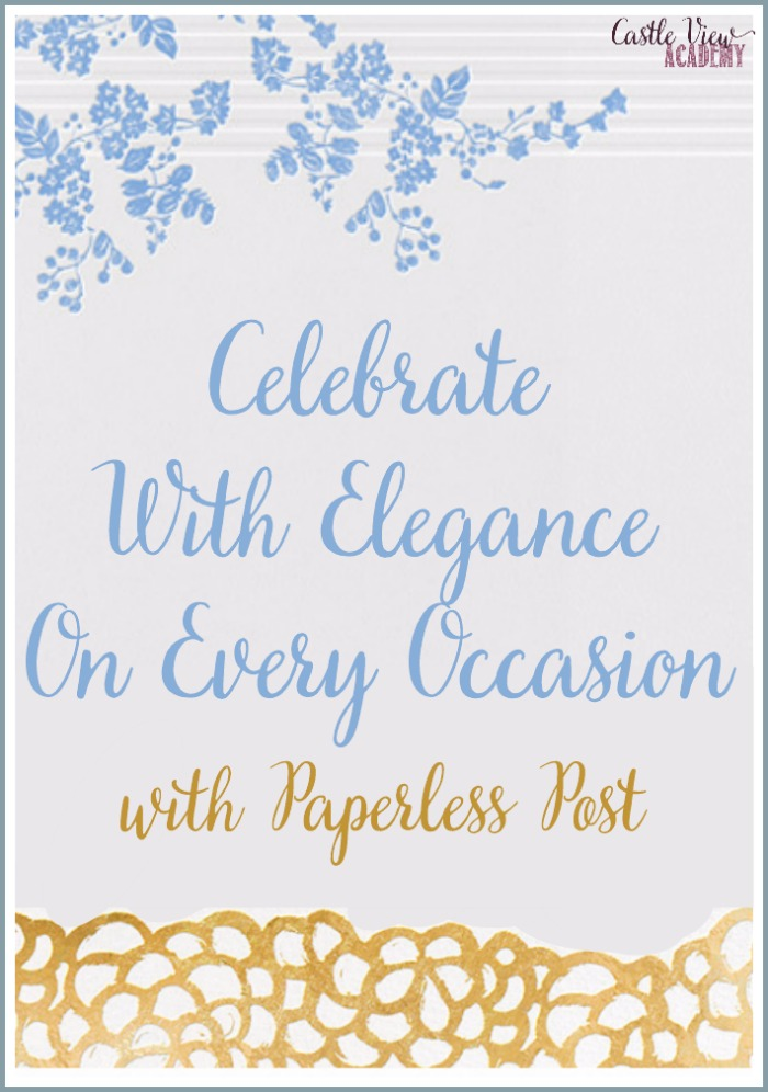 Celebrate With Elegance On Every Occasion with Paperless Post, learn how Castle View Academy homeschool is using it