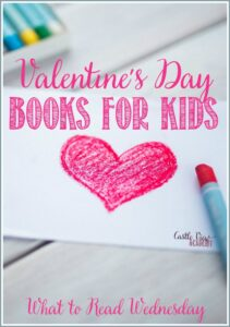 Valentint's Day books for kids at Castle View Academy homeschool What To Read Wednesday