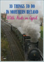 10 Things To Do In Northern Ireland  in April With Kids