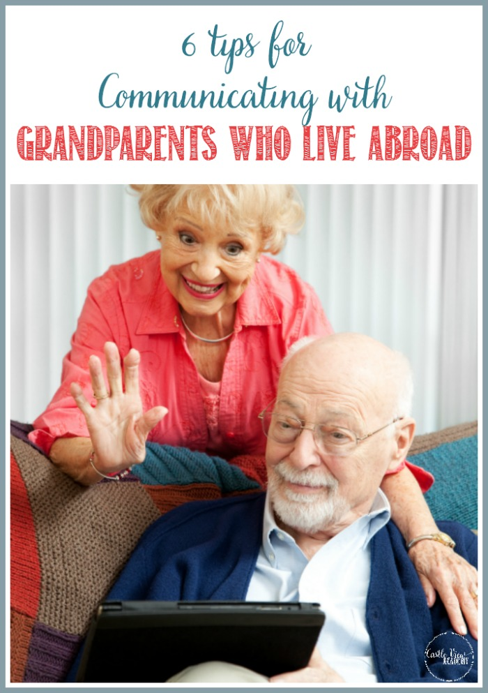 6 Tips for Communicating with Grandparents Who Live Abroad at Castle View Academy homeschool