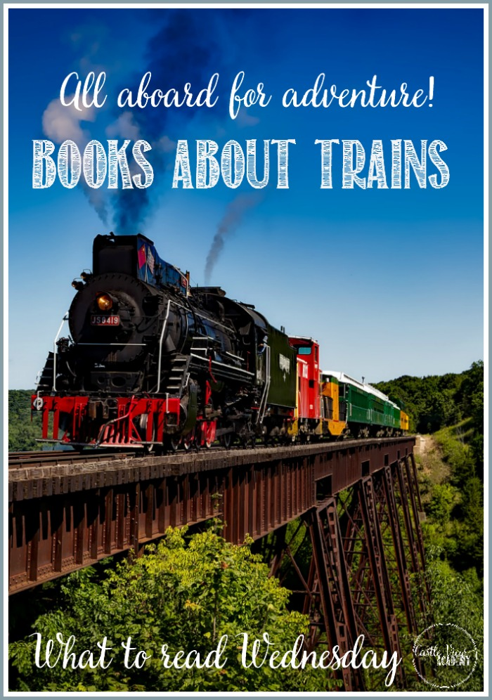 All aboard for adventure with Castle View Academy homeschool - Books about trains