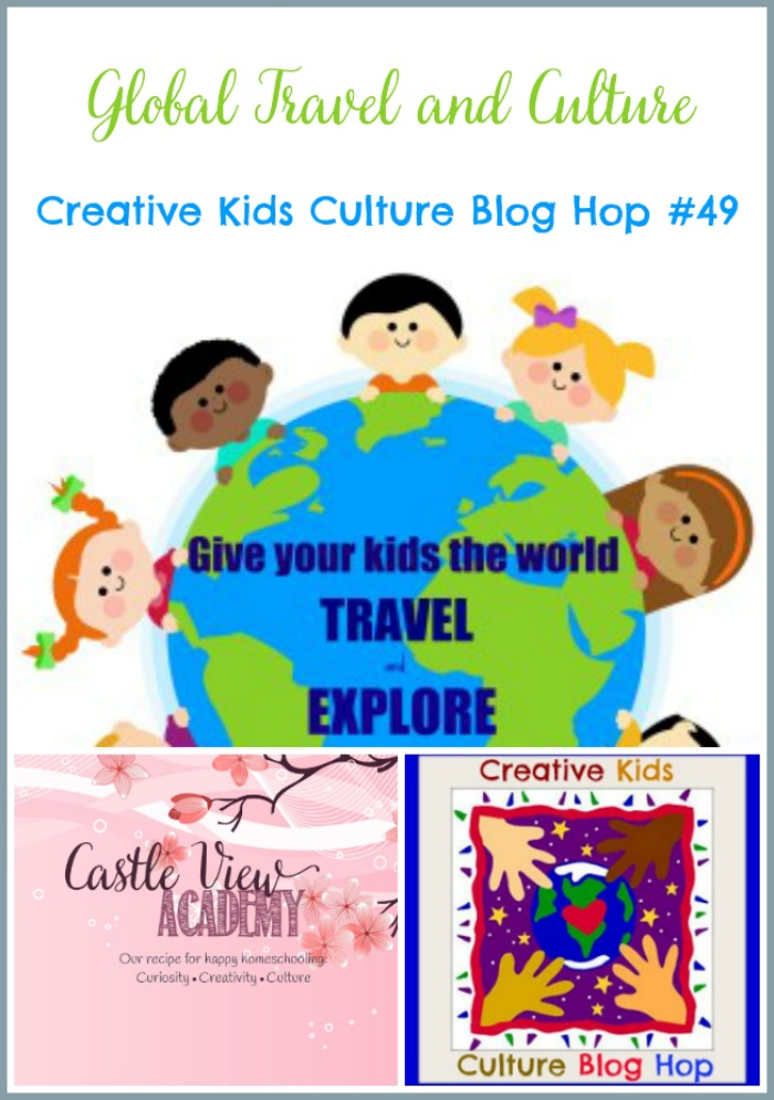 Culture and Global Travel For Kids at the CKCBH and Castle View Academy homeschool