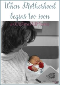 When motherhood begins too soon #WeAreAllMums Castle View Academy homeschool talks about prematurity