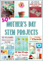 30+Mother's Day STEM Projects