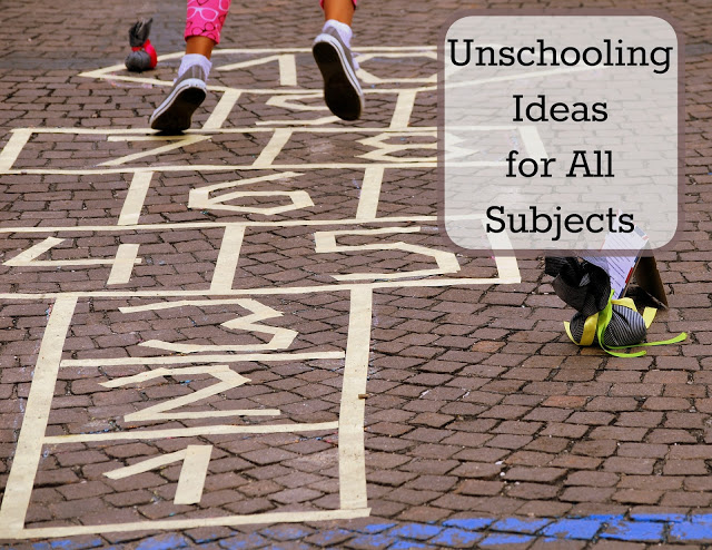unschooling ideas