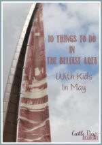 10 Things To Do In The Belfast Area With Kids In May