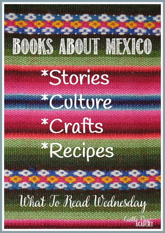 Books about Mexico at Castle View Academy homeschool