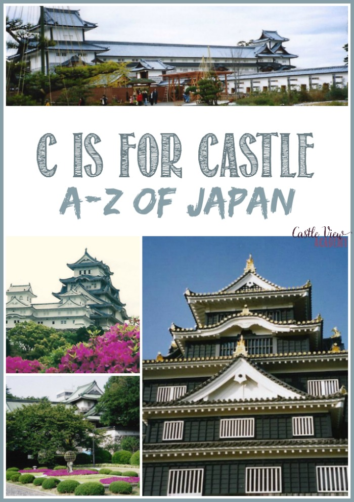 C is for Castles of Japan in the A to Z of Japan with Castle View Academy homeschool