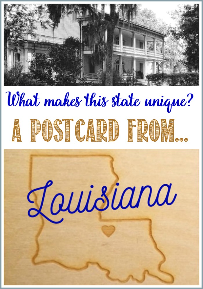 What makes Louisian unique Find out in this postcard from...series contributor, Jennifer Miller at Castle View Academy homeschool