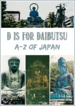 A-Z of Japan: D is For Daibutsu