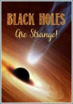 Black Holes Are Strange, Discover Some Interesting Facts!