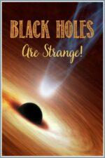Black Holes Are Strange! Castle View Academy homeschool has the details