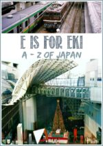 A-Z of Japan: E is For Eki