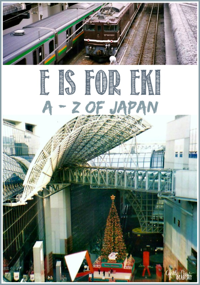 E is for Eki in the A-Z of Japan at Castle View Academy homeschool