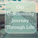Our Unschooling Journey Through Life Blog Logo