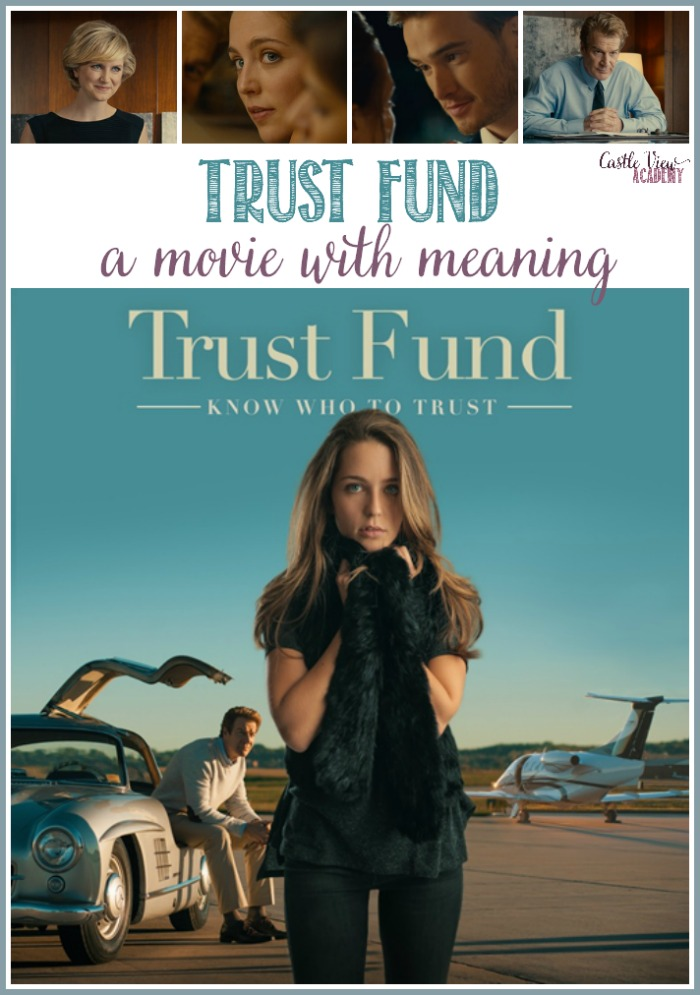 Trust Fund; a Movie With Meaning as reviewed by Castle View Academy homeschool