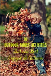 10 Outdoor Family Activities That are Best Enjoyed in Autumn