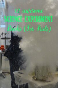 12 Great Science Experiment Books For Kids at Castle View Academy homeschool