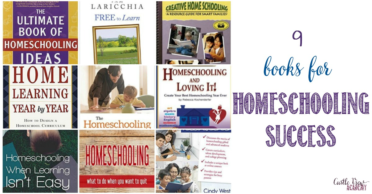 9 books for homeschooling success at Castle View Academy