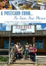 A Postcard From….Pie Town, New Mexico: A Little Slice of Heaven