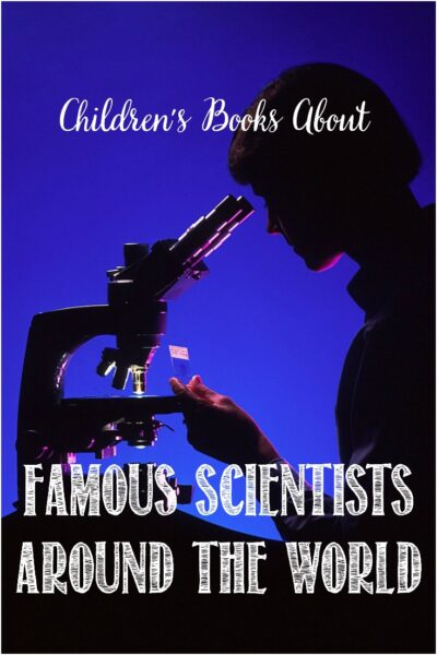 Books about famous scientists around the world with Castle View Academy homeschool