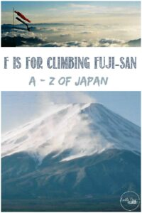F is for climbin Fuji-san wtih Castle View Academy, A-Z of Japan