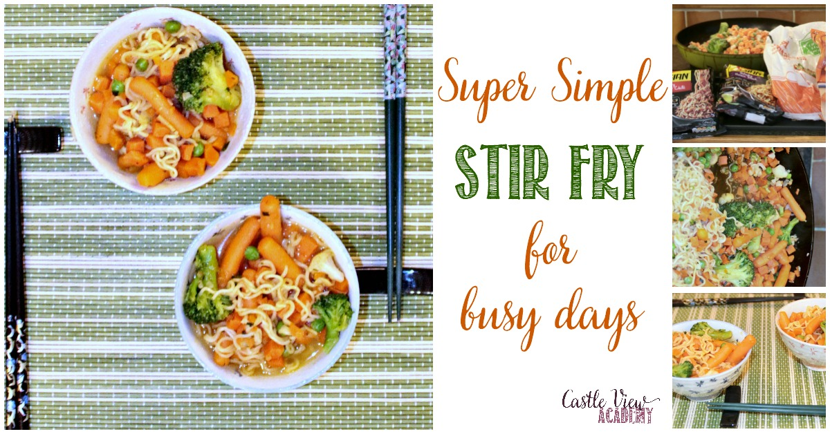 Super Simple Stir Fry For Busy Days by Castle View Academy