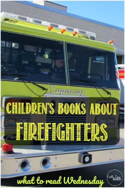 Children's Books About Firefighters at Castle View Academy homeschool