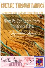 Culture and traditional fabrics on CKCBH and Castle View Academy homeschool