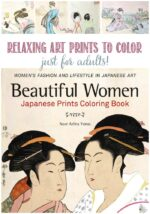 Relax with Japanese Prints Coloring of Beautiful Women, as loved by Castle View Academy homeschool