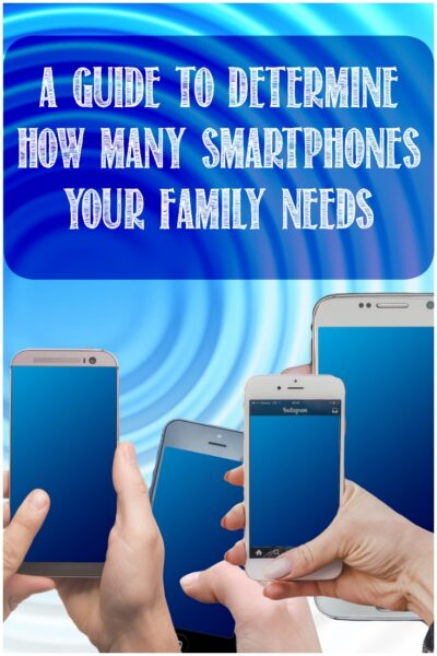 A Guide to Determine How Many Smartphones Your Family Needs