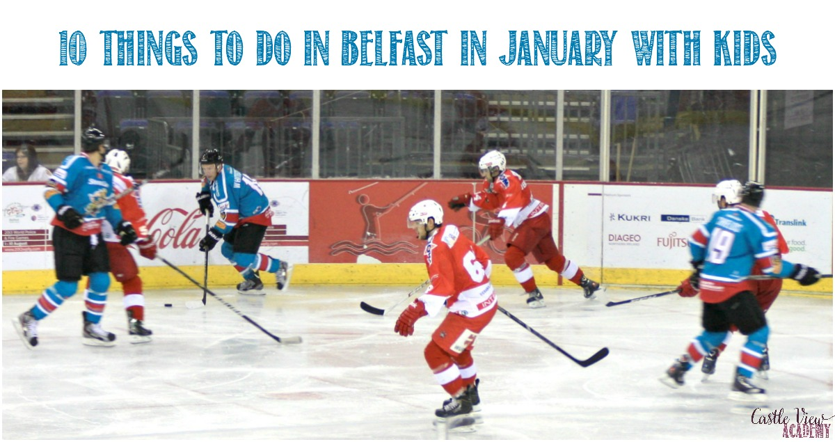 10 Things To Do In Belfast in January With Kids and Castle View Academy homeschool