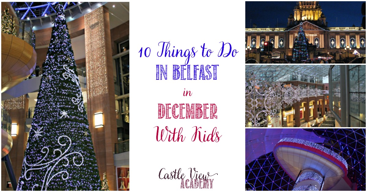 10 Things to Do in Belfast in December With Kids with Castle View Academy