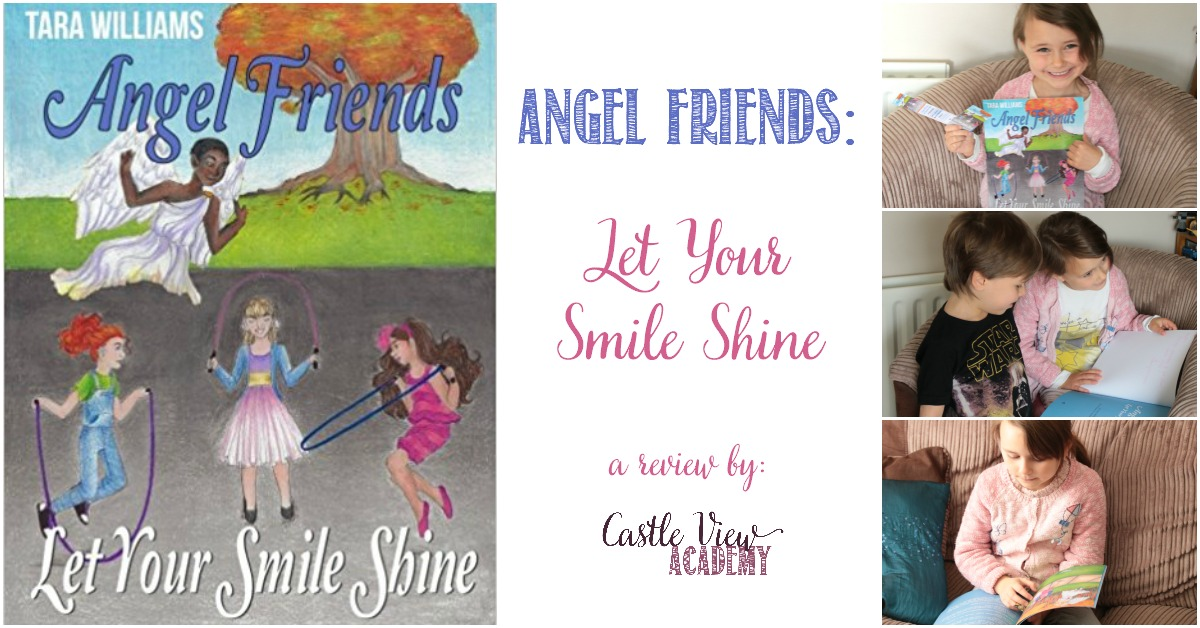 Angel Friends, Let Your Smile Shine, a review by Castle View Academy homeschool