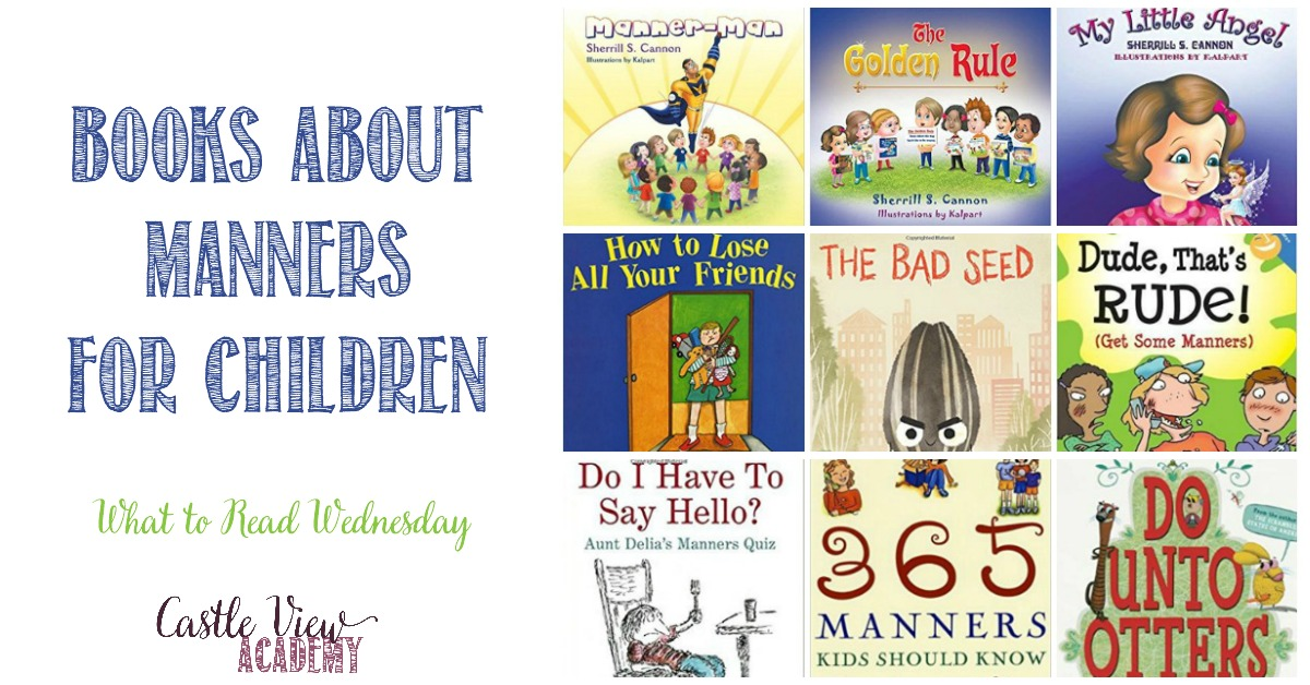 Books About Manners For Kids at Castle View Academy homeschool