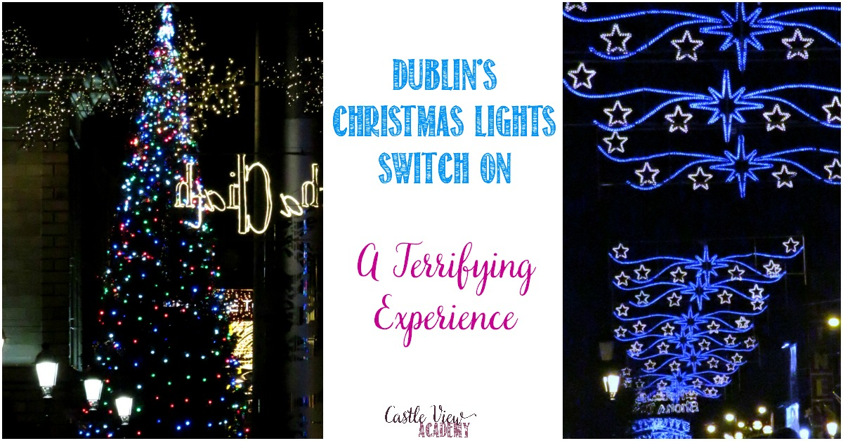 Dublin's Christmas Lights Switch On, A Terrifying Experience for Castle View Academy