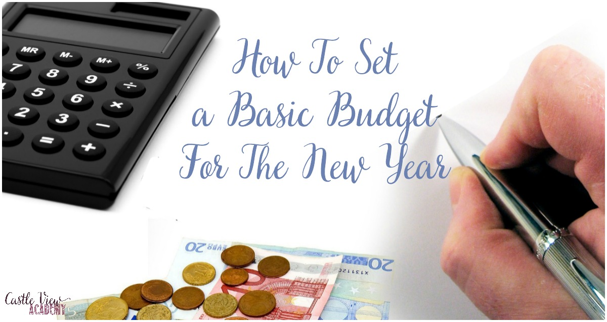 How To Set a Basic Budget For The New Year with Castle View Academy
