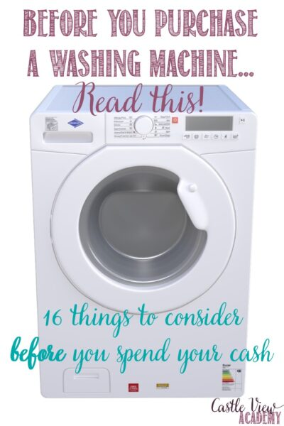 Before You Purchase A Washing Machine, Read This!, 16 cost saving suggestions from Castle View Academy