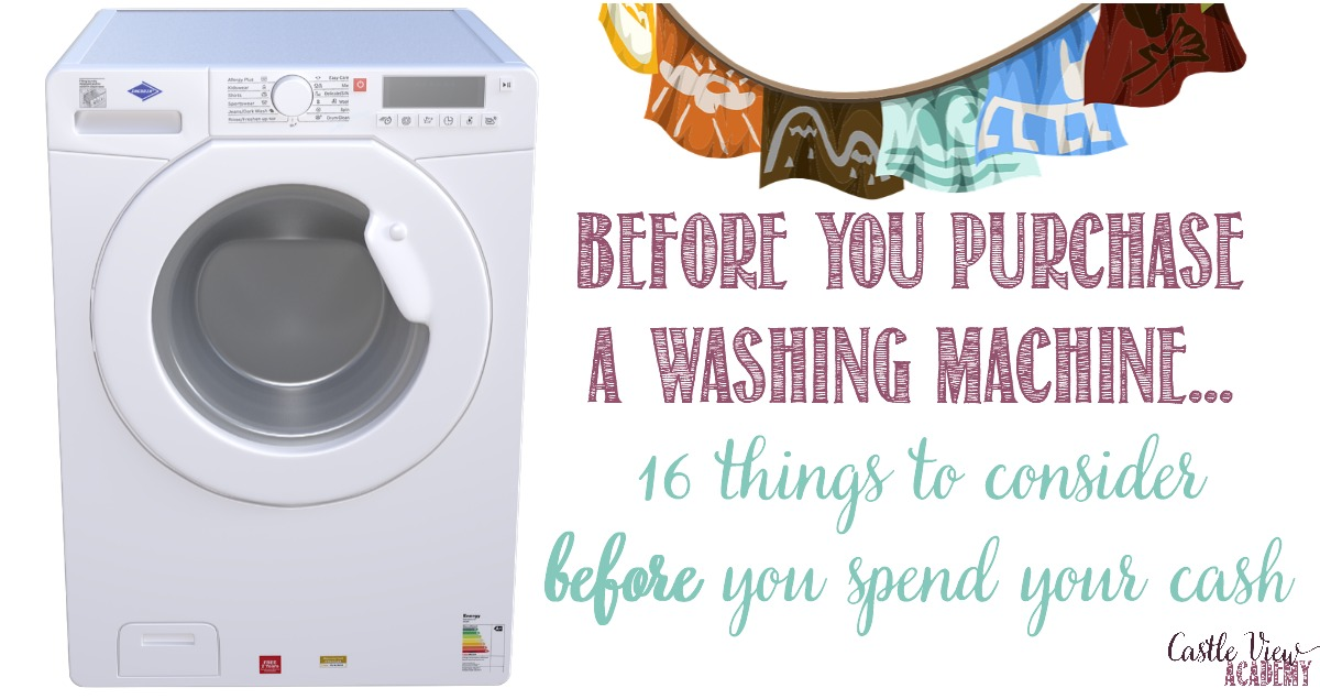 Before You Purchase A Washing Machine, Read This!, 16 suggestions from Castle View Academy